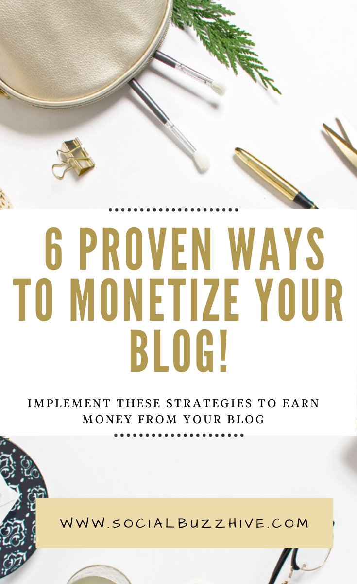 6 proven ways to monetize your blog