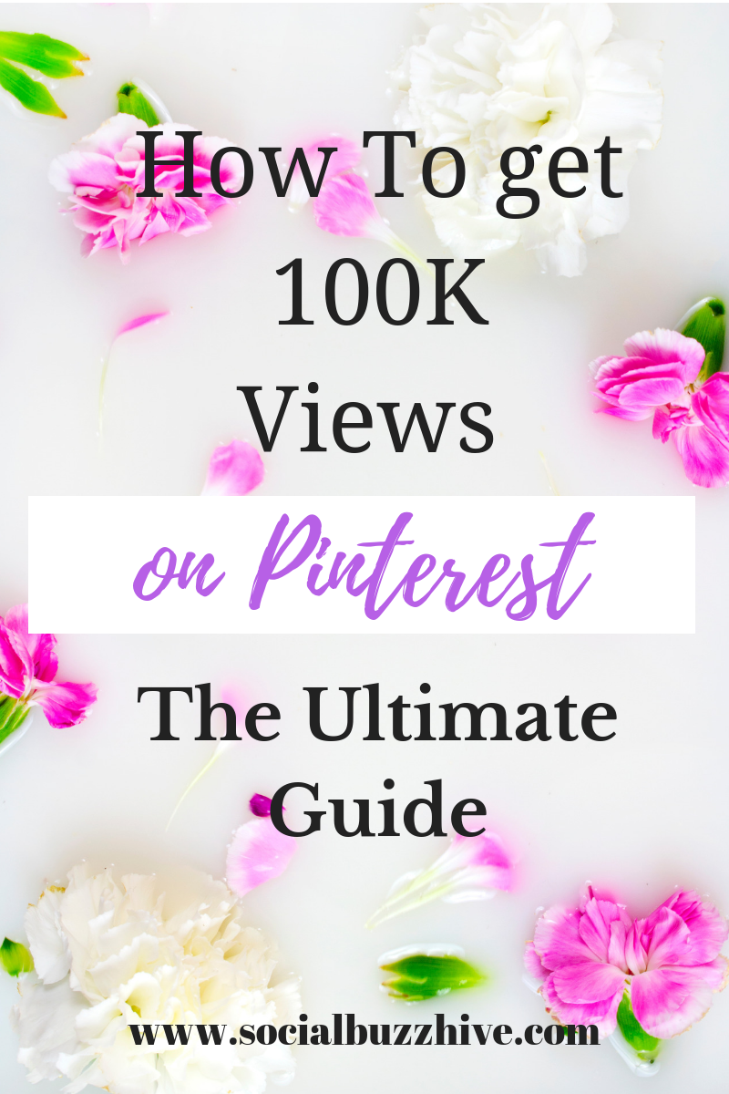 How to Get 100K Views on Pinterest