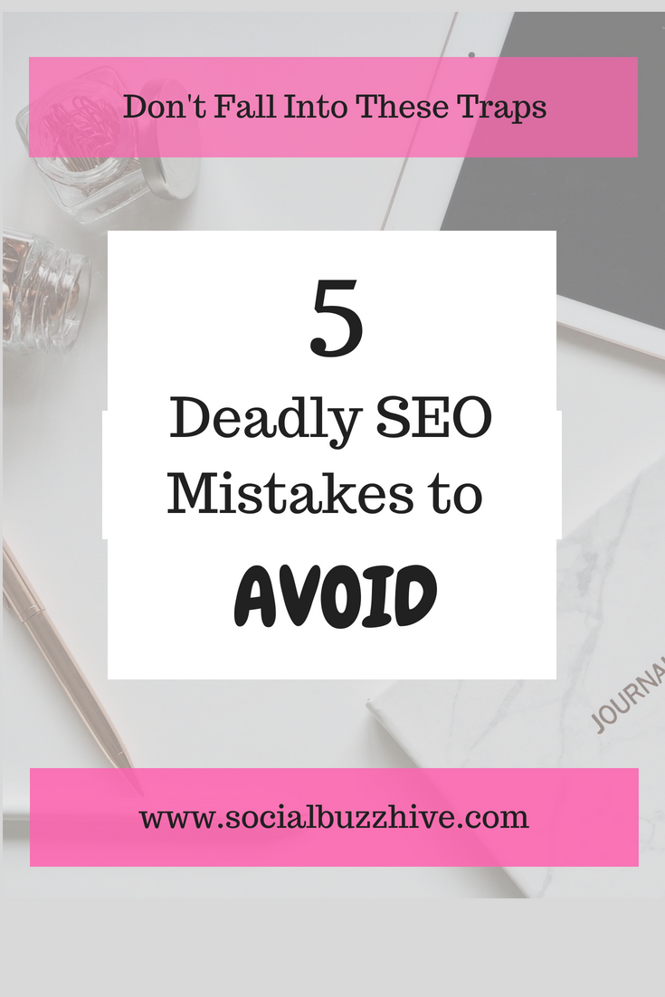 5 Deadly SEO Mistakes to Avoid