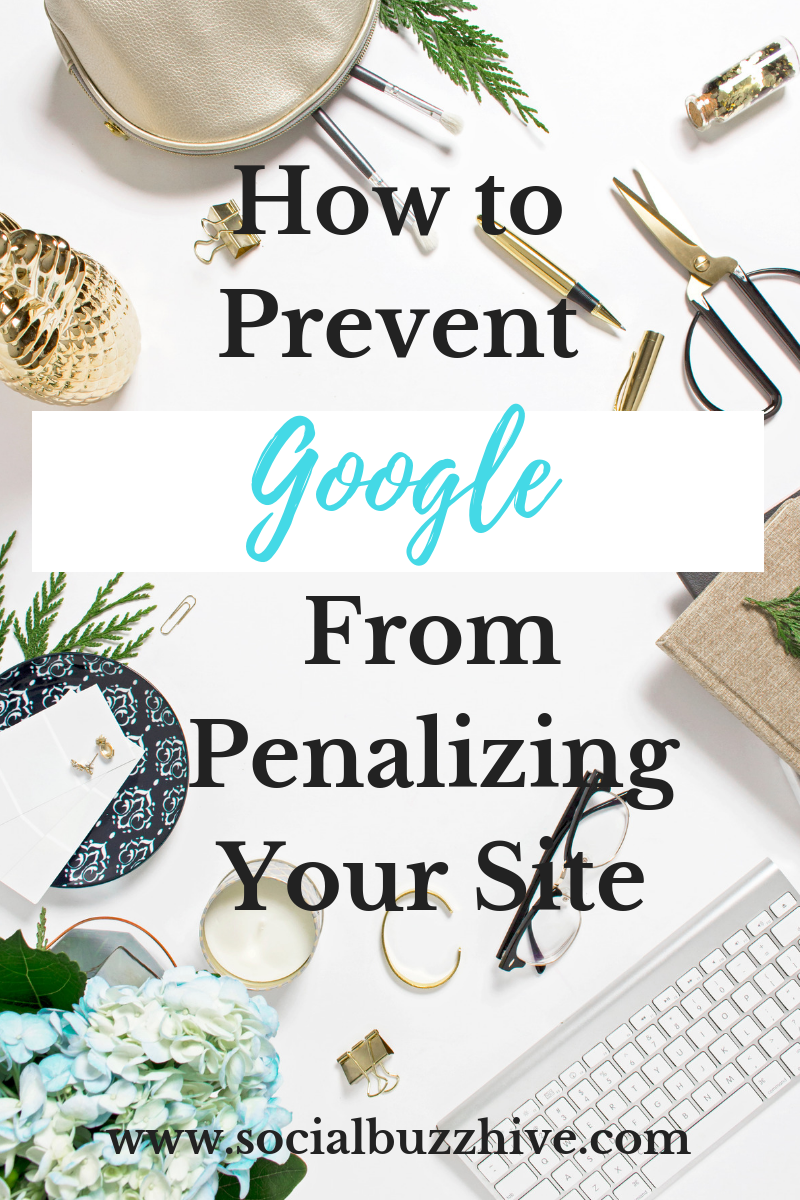 Prevent Google from Penalizing Your Site