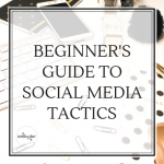 Beginners Guide to Social Media Tactics