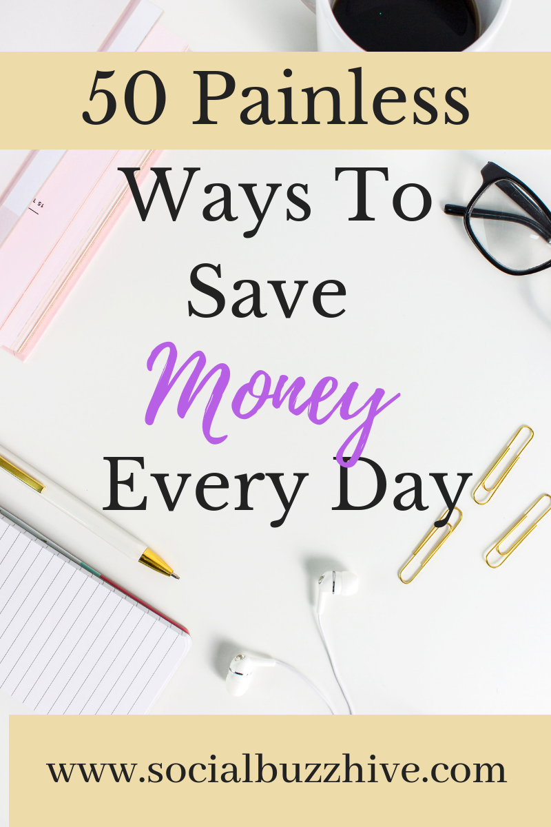 50 Painless Ways To Save Money EveryDay