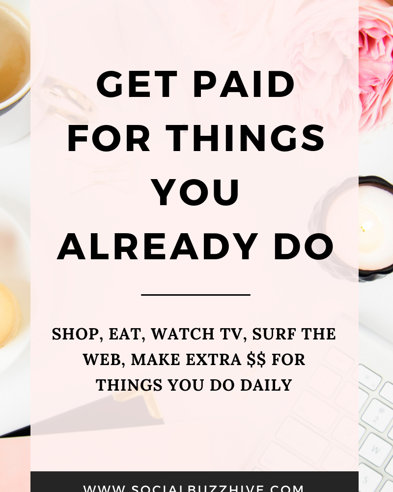 Get Paid for Things You Already Do Daily