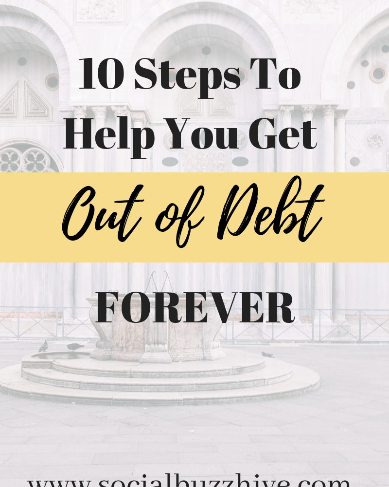 10 Steps to Help You Get Rid Of Debt Forever