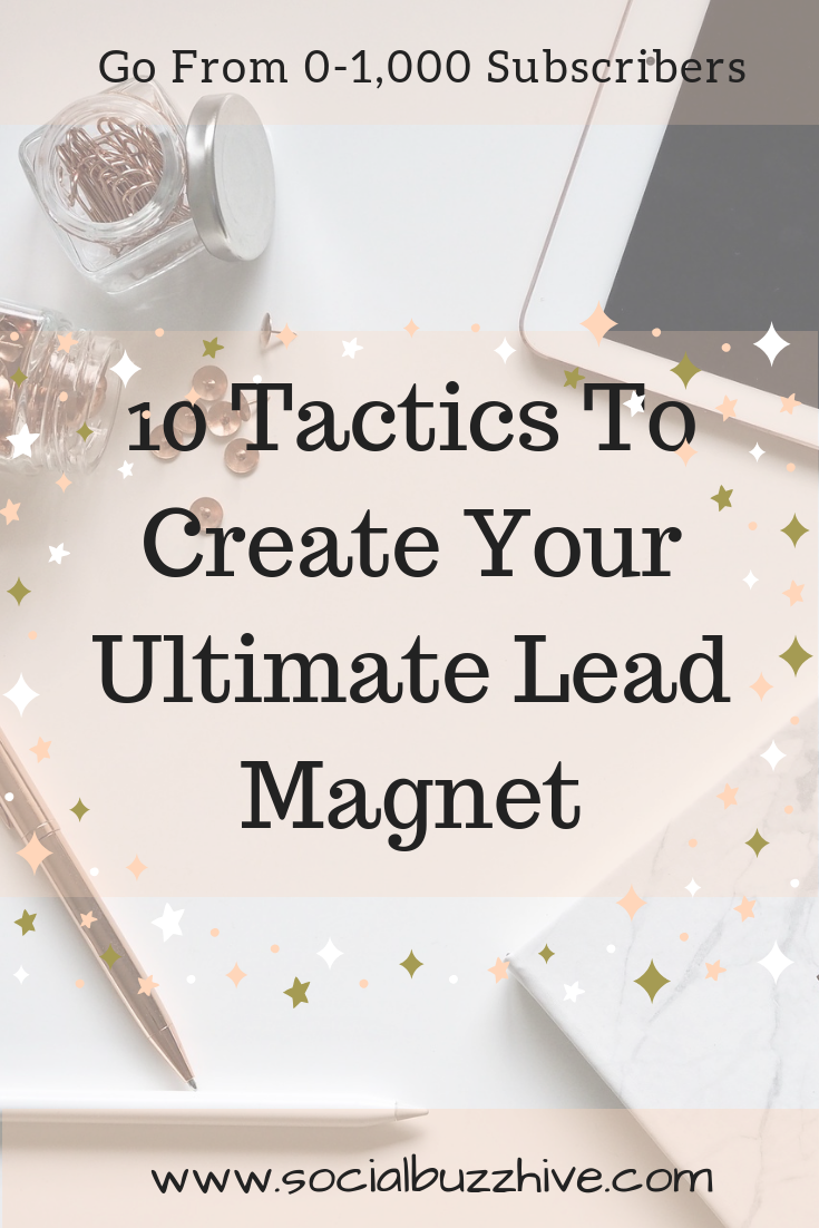 10 tactics to create your ultimate lead magnet