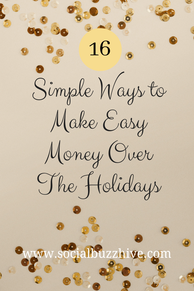 16 Simple Ways to make easy money over the holidays