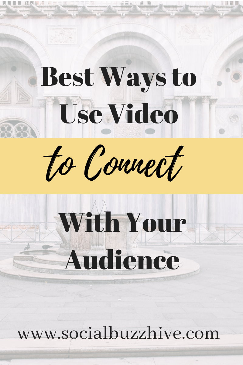 how to use video to connect with your audience