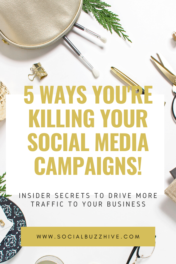5 ways you're killing your social media campaigns