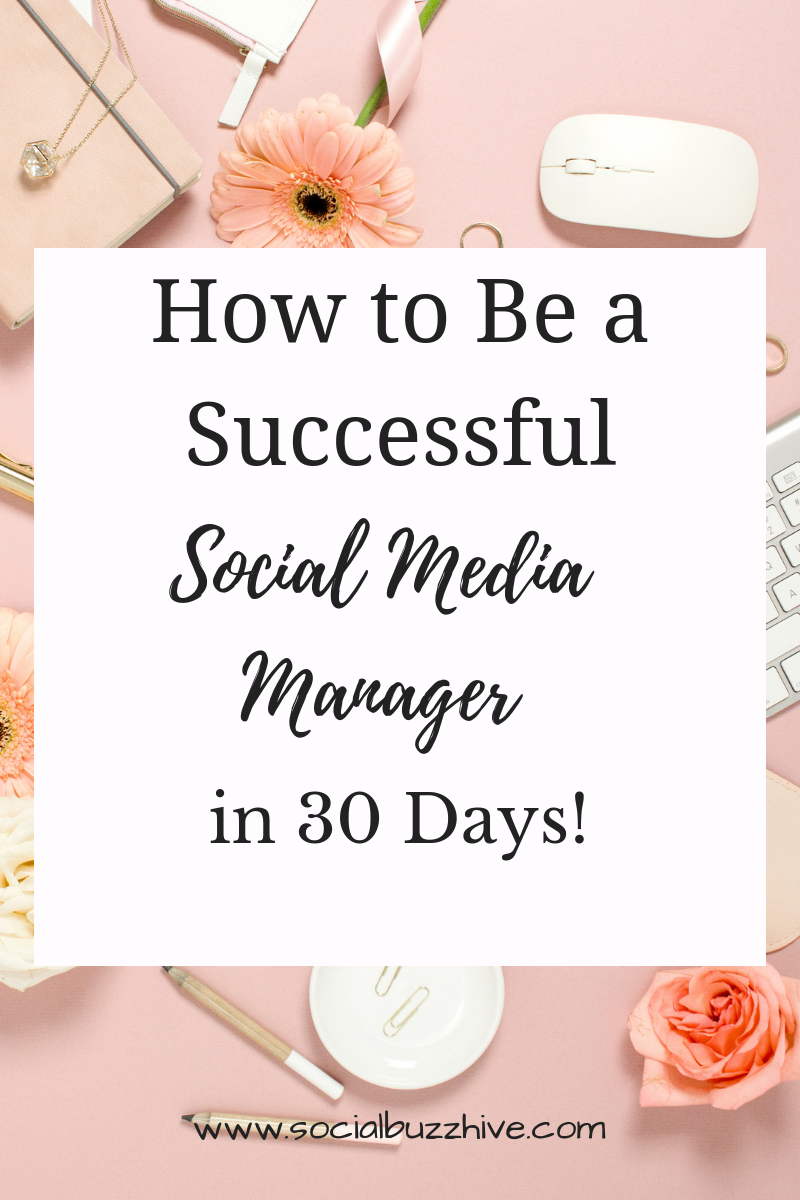 How to be a successful social media manager in 30 days!