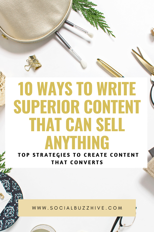 10 ways to write superior content that sells