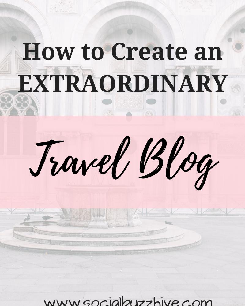 How to Create An Extraordinary Travel Blog