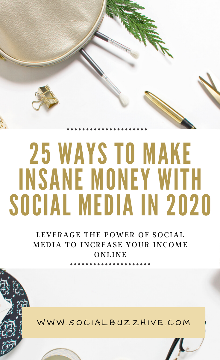 25 ways to make insane money with social media in 2020