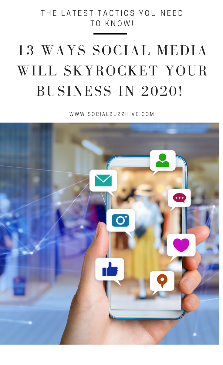 13 ways social media skyrockets your business in 2020