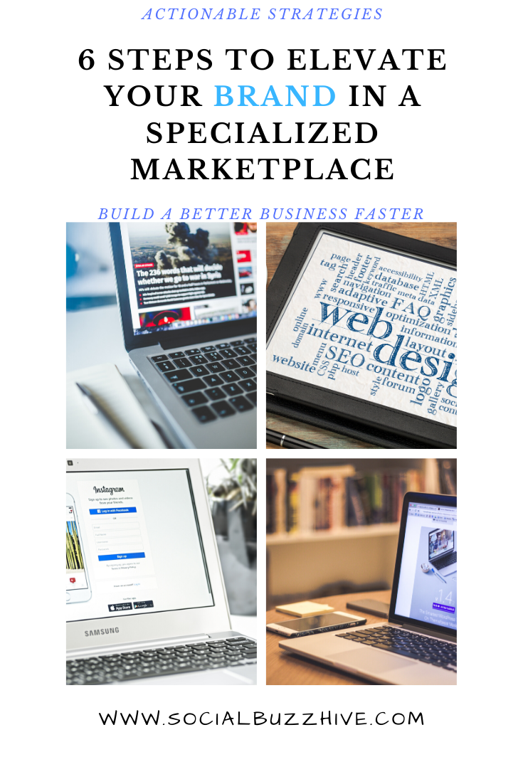 6 steps to elevate your brand in a specialized marketplace