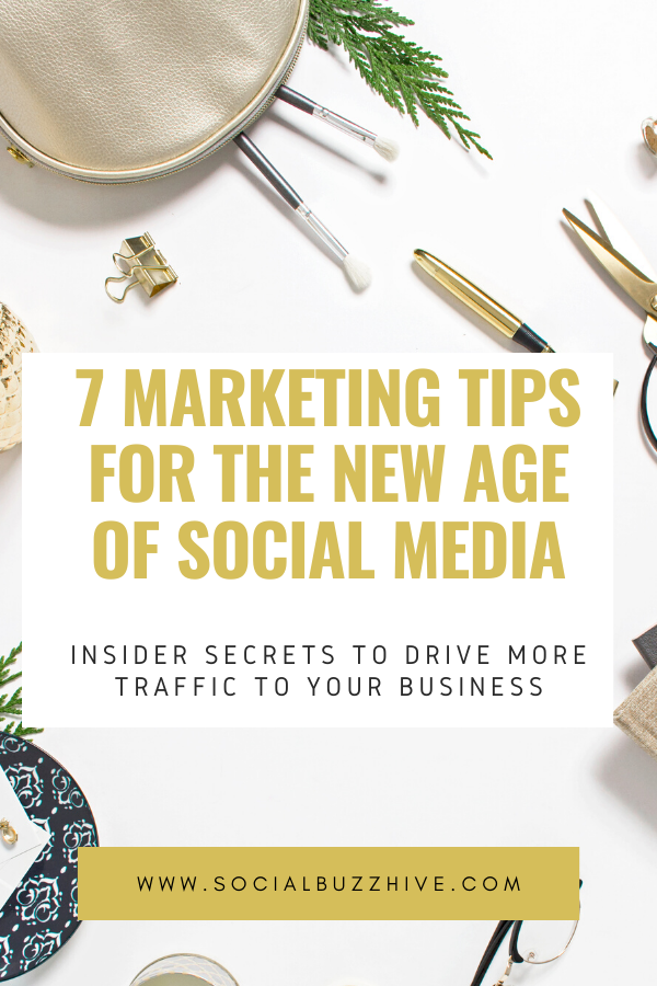 7 MARKETING TIPS FOR NEW AGE OF SOCIAL MEDIA