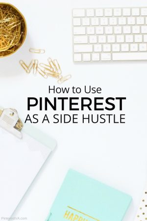 how to use pinterest as a side hustle