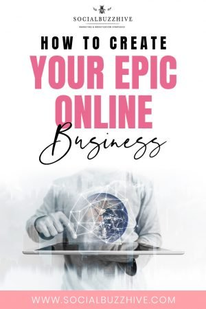 how to create your epic online business
