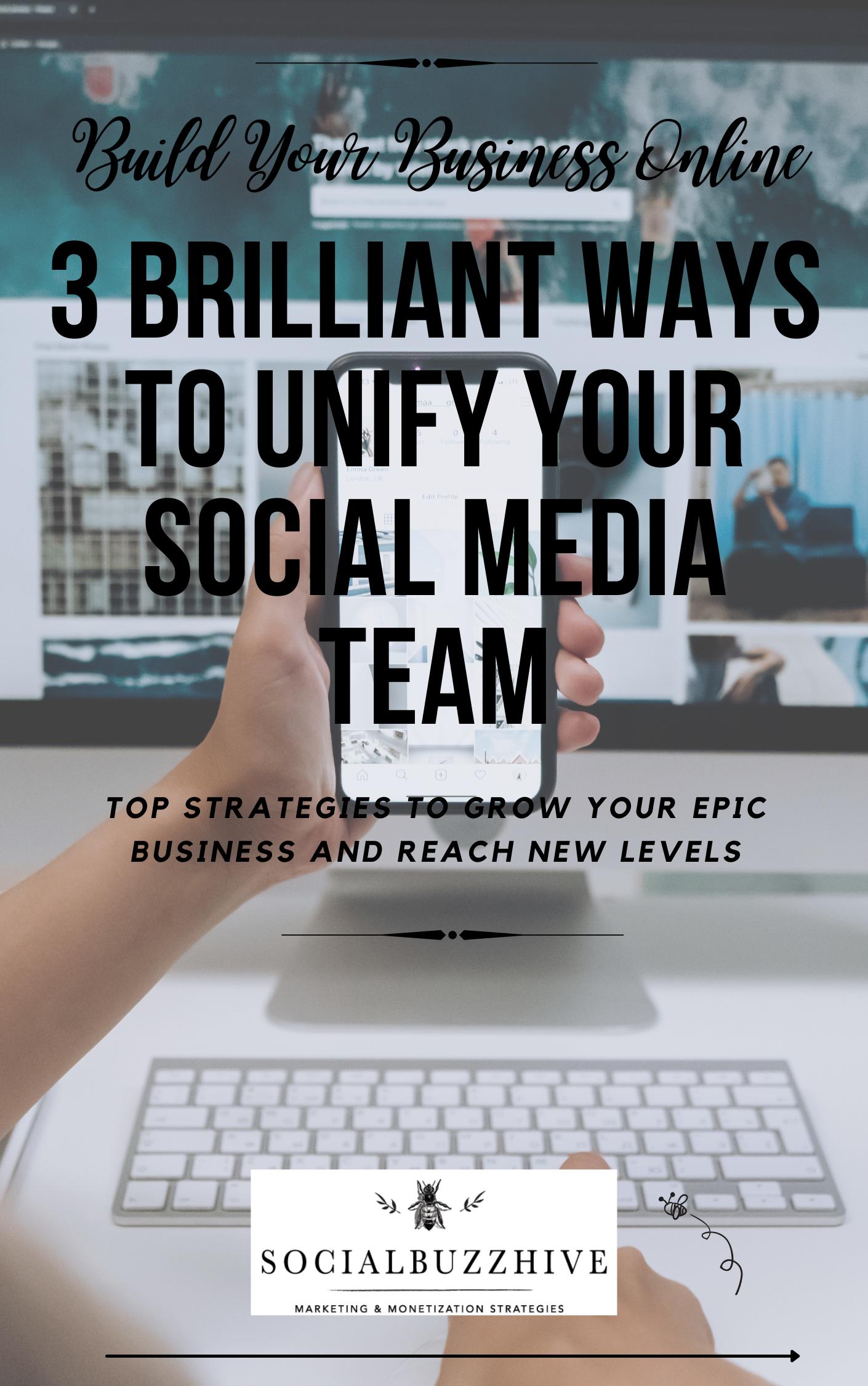 3 brilliant ways to unify your social media marketing team