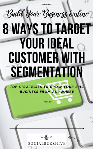 8 strategies to target your ideal customer with segmentation