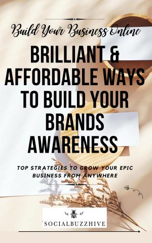 brilliant ways to build your brands awareness