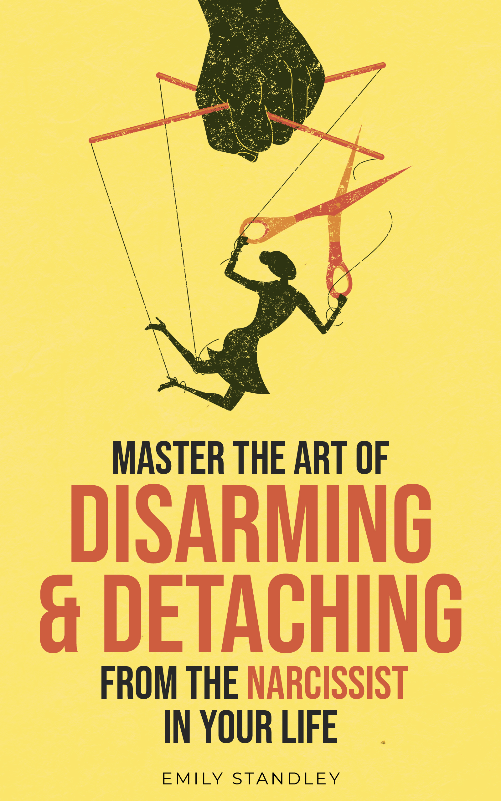 the art of disarming and detaching from the narcissist