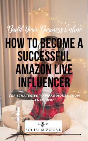 https://socialbuzzhive.com/blog/2021/10/13/how-to-become-a-successful-amazon-live-influencer